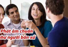 Phát âm chuẩn tiếng Anh như người bản xứ