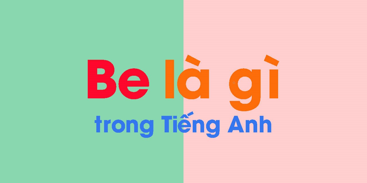 Be trong tiếng Anh
